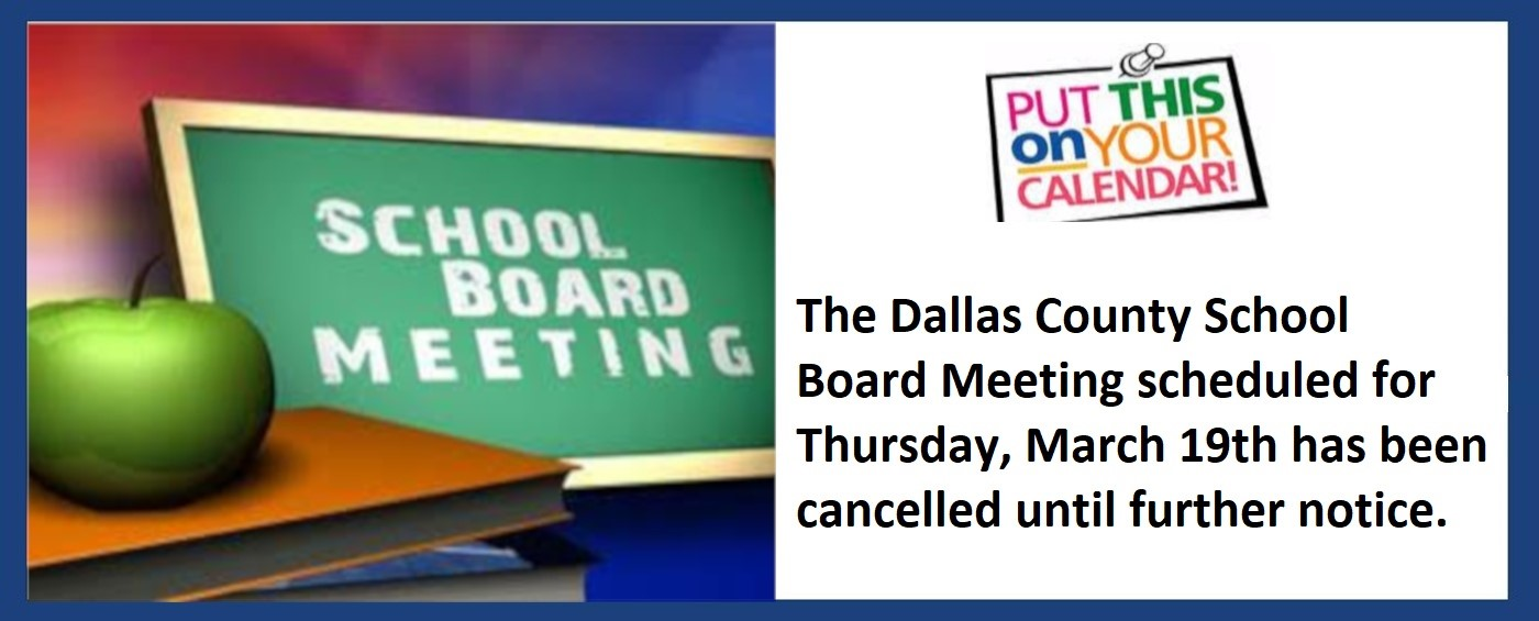 A notice detailing the time and date of the next Dallas County School Board meeting. Click Read more to be directed to a page with the information in text form