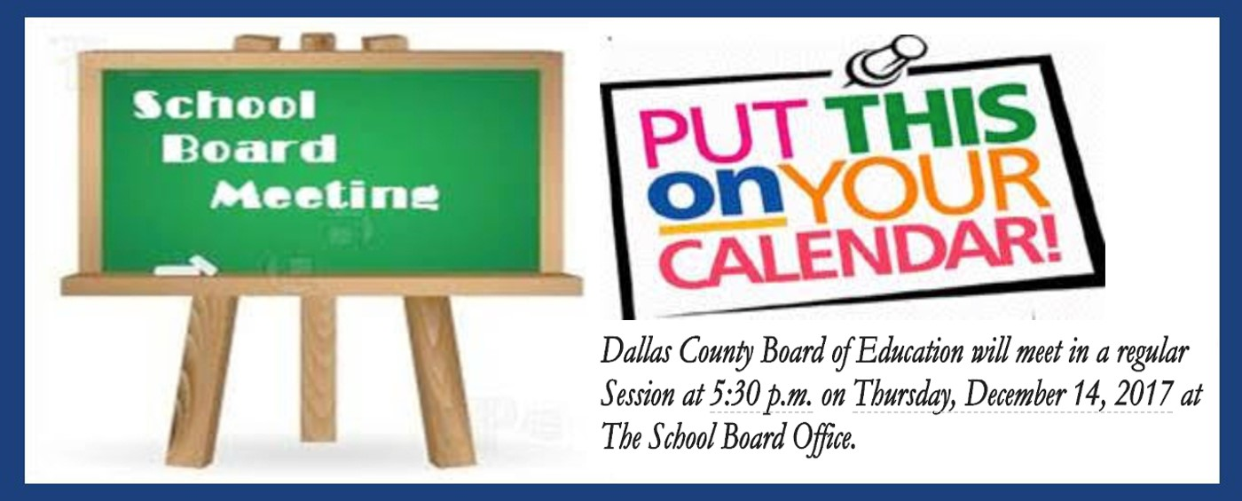 Dallas County Board of Education Meeting Dec. 14, 2017 at the school board office.
